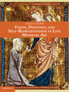 Vision, Devotion, and Self-Representation in Late Medieval Art (eBook)