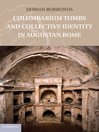 Columbarium Tombs and Collective Identity in Augustan Rome (eBook)