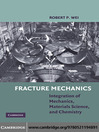 Fracture Mechanics (eBook): Integration of Mechanics, Materials Science and Chemistry