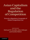 Asian Capitalism and the Regulation of Competition  1 by Michael W. Dowdle eBook