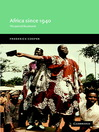 Africa Since 1940 (eBook): The Past of the Present