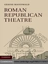 Roman Republican Theatre (eBook): A History