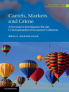 Cartels, Markets and Crime (eBook): A Normative Justification for the Criminalisation of Economic Collusion