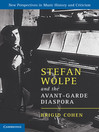 Stefan Wolpe and the Avant-Garde Diaspora (eBook)