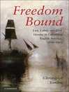 Freedom Bound (eBook): Law, Labor, and Civic Identity in Colonizing English America, 1580-1865
