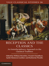 Reception and the Classics (eBook): Yale Classical Studies Series, Book 36