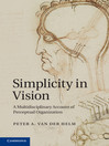 Simplicity in Vision (eBook): A Multidisciplinary Account of Perceptual Organization