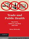 Trade and Public Health (eBook): The WTO, Tobacco, Alcohol, and Diet