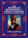The American Revolution in Indian Country (eBook): Crisis and Diversity in Native American Communities