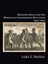 Religion, Race, and the Making of Confederate Kentucky, 1830-1880 (eBook)