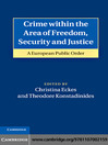 Crime within the Area of Freedom, Security and Justice (eBook)