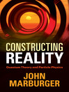Constructing Reality (eBook): Quantum Theory and Particle Physics