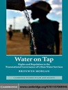 Water on Tap (eBook): Rights and Regulation in the Transnational Governance of Urban Water Services