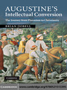 Augustine's Intellectual Conversion (eBook): The Journey from Platonism to Christianity