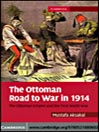 The Ottoman Road to War in 1914 (eBook)