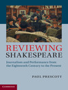 Reviewing Shakespeare (eBook): Journalism and Performance from the Eighteenth Century to the Present
