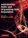 Anticipating Risks and Organising Risk Regulation (eBook)