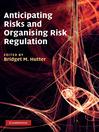 Anticipating Risks and Organising Risk Regulation (eBook)