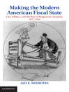 Making the Modern American Fiscal State (eBook)