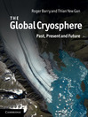 The Global Cryosphere (eBook): Past, Present and Future