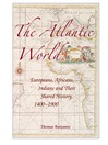 The Atlantic World (eBook): Europeans, Africans, Indians and Their Shared History, 1400–1900