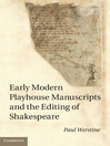 Early Modern Playhouse Manuscripts and the Editing of Shakespeare (eBook)