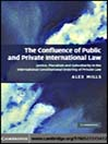 The Confluence of Public and Private International Law (eBook): Justice, Pluralism and Subsidiarity in the International Constitutional Ordering of Private Law