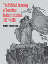 The Political Economy of American Industrialization, 1877-1900 (eBook)