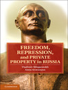 Freedom, Repression, and Private Property in Russia (eBook)
