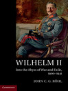 Wilhelm II (eBook): Into the Abyss of War and Exile, 1900–1941