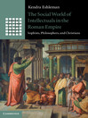 The Social World of Intellectuals in the Roman Empire (eBook)