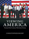 Viewing America (eBook): Twenty-First-Century Television Drama