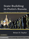 State Building in Putin-s Russia (eBook)