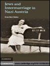 Jews and Intermarriage in Nazi Austria (eBook)