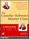 The Cauchy-Schwarz Master Class (eBook): An Introduction to the Art of Mathematical Inequalities