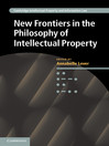 New Frontiers in the Philosophy of Intellectual Property (eBook)