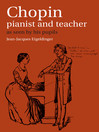 Chopin: Pianist and Teacher (eBook): As Seen by his Pupils