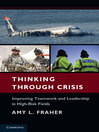 Thinking Through Crisis (eBook): Improving Teamwork and Leadership in High-Risk Fields
