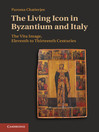 The Living Icon in Byzantium and Italy (eBook): The Vita Image, Eleventh to Thirteenth Centuries