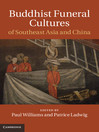 Buddhist Funeral Cultures of Southeast Asia and China (eBook)