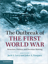 The Outbreak of the First World War (eBook): Structure, Politics, and Decision-Making
