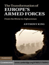 The Transformation of Europe's Armed Forces (eBook): From the Rhine to Afghanistan