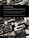 Teaching Contested Narratives (eBook): Identity, Memory and Reconciliation in Peace Education and Beyond