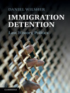 Immigration Detention (eBook): Law, History, Politics