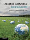 Adapting Institutions (eBook): Governance, Complexity and Social-Ecological Resilience