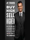 """Buy High, Sell Higher (MP3): Why Buy-And-Hold Is Dead And Other Investing Lessons from CNBC's """"The Liquidator"""""""