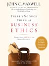 There's No Such Thing as Business Ethics (MP3): There's Only One Rule for Making Decisions
