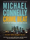 Crime Beat (MP3): A Decade of Covering Cops and Killers