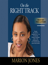 On the Right Track (MP3): From Olympic Downfall to Finding Forgiveness and the Strength to Overcome and Succeed