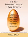 The Best Investment Advice I Ever Received (MP3): Priceless Wisdom from Warren Buffett, Jim Cramer, Suze Orman, Steve Forbes, and Dozens of Other Top Financial Experts